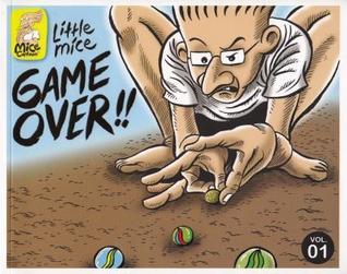 Judul Buku: Little Mice Vol. 1: Game Over!! Penulis: Muhammad Misrad Penerbit: Octopus' Garden Publishing Tahun Terbit: 2013 Komik, 112 Halaman
